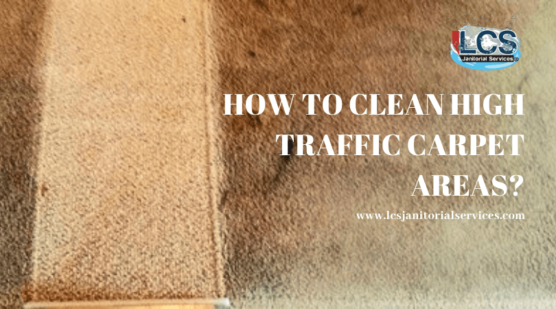 How to Clean High Traffic Carpet Areas?