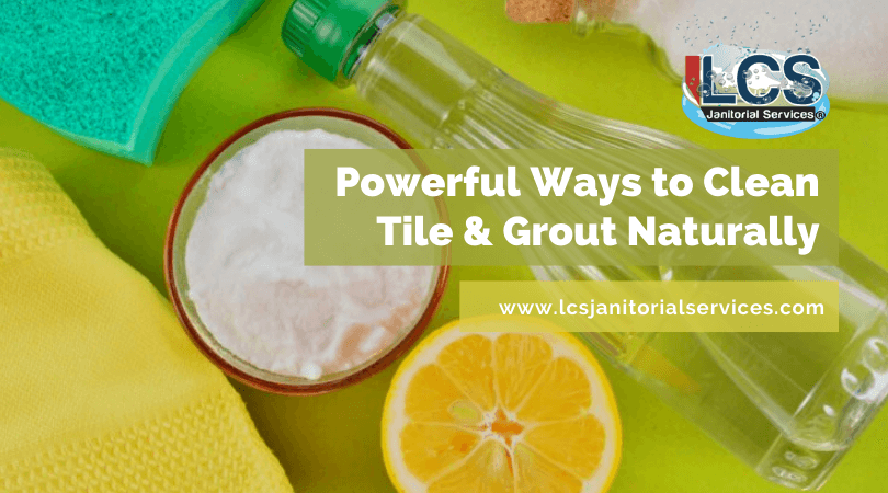 Powerful Ways to Clean Tile & Grout Naturally