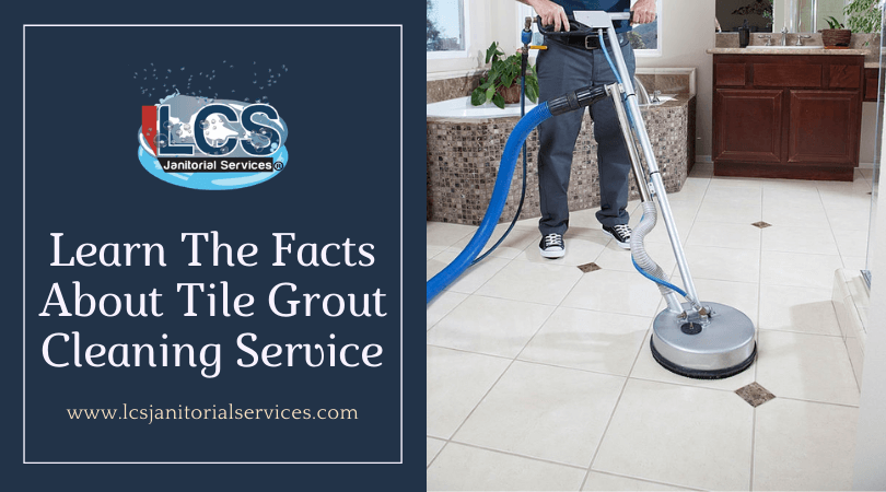 Learn The Facts About Tile Grout Cleaning Service