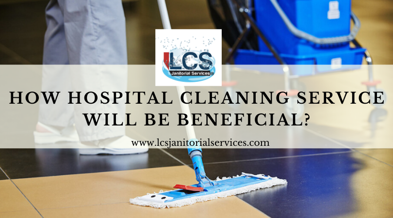 Advantages of hospital cleaning services