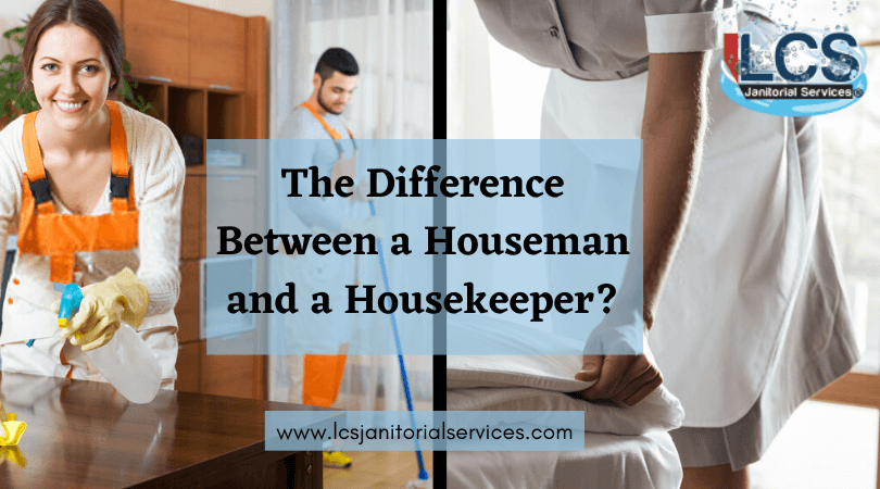 The Difference Between a Houseman and a Housekeeper?