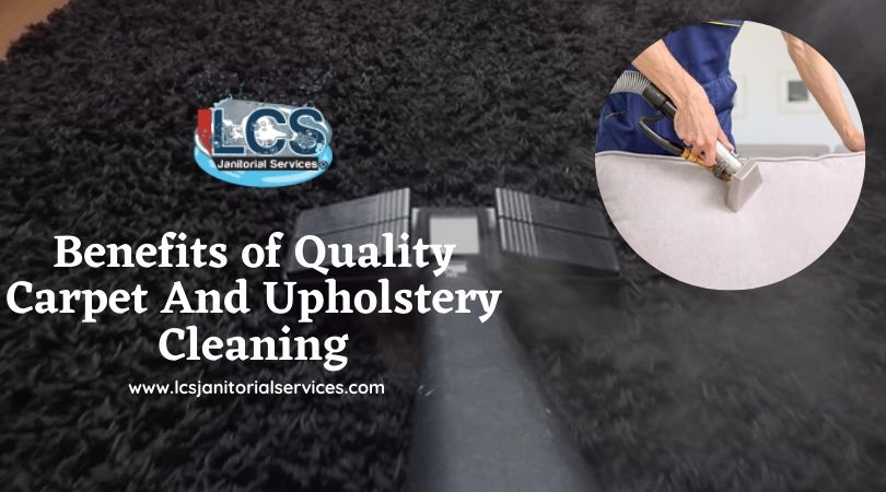 Benefits of Quality Carpet And Upholstery Cleaning