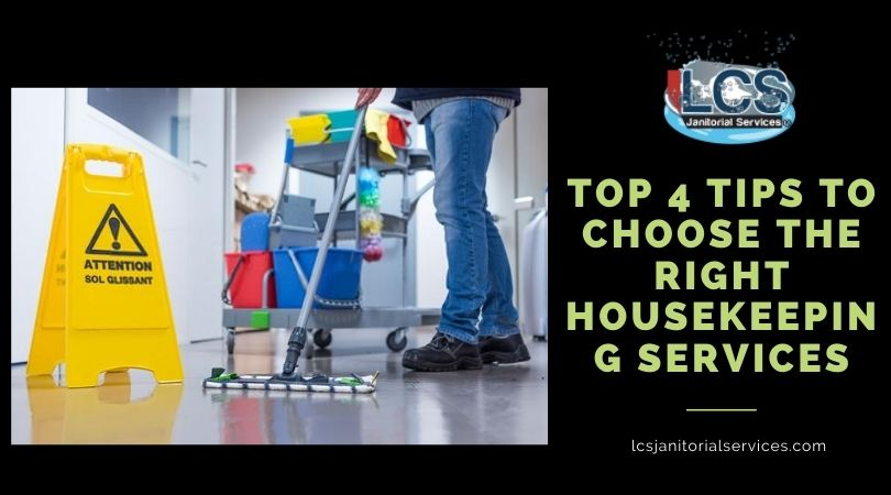 Top 4 Tips To Choose The Right Housekeeping Services