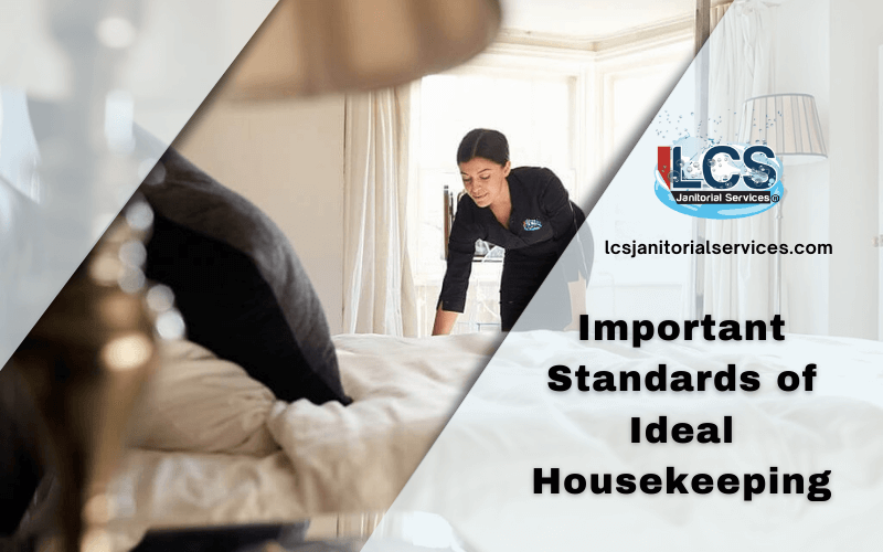 Important Standards of Ideal Housekeeping