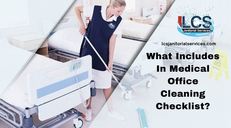 Know What Is Part Of Medical Office Cleaning Checklist