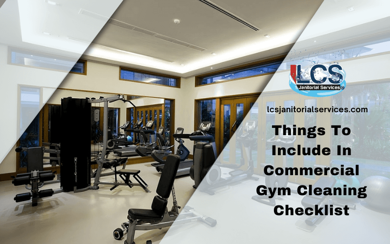 Things To Include In Commercial Gym Cleaning Checklist