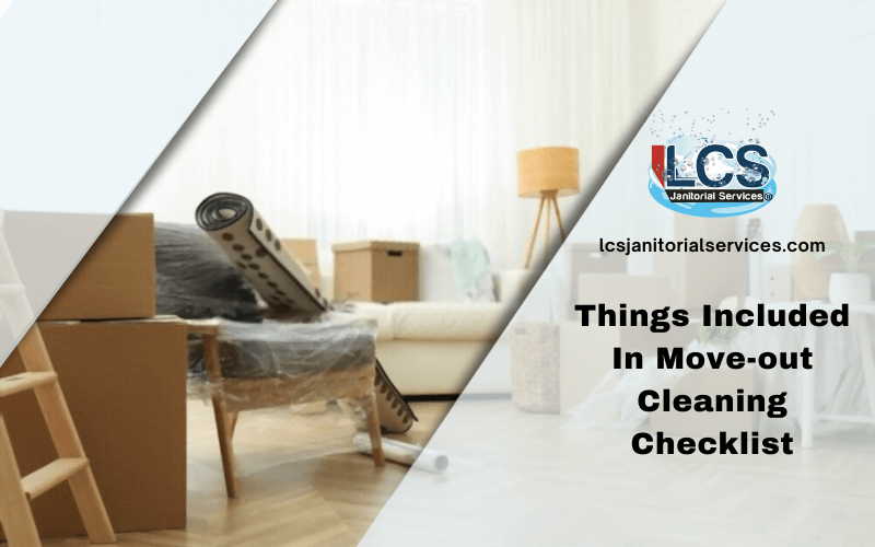 Things Included In Move-out Cleaning Checklist