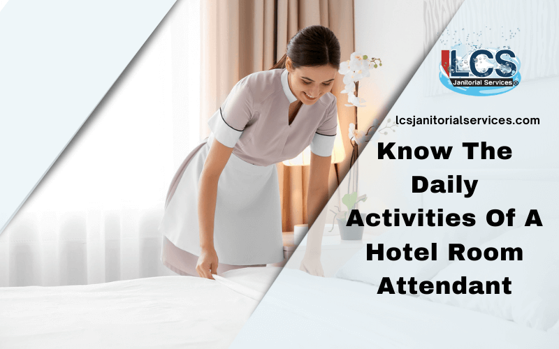 Know The Daily Activities Of A Hotel Room Attendant
