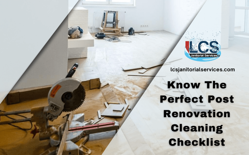 Know The Perfect Post Renovation Cleaning Checklist